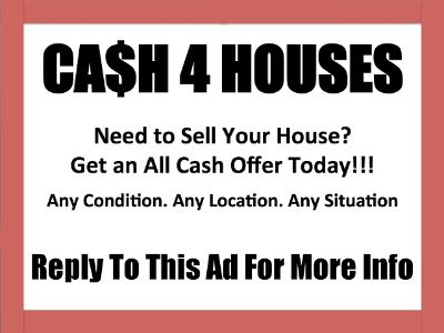 $$$ Fast Cash For Houses $$$