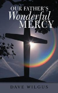 inspirational Book: Our Fathers Wonderful Mercy
