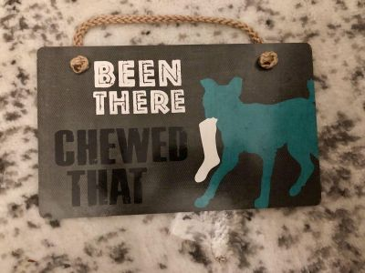 Been There Chewed That Dig Sign
