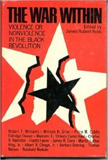 The War Within;: Violence or Non-violence in the Black Revolution