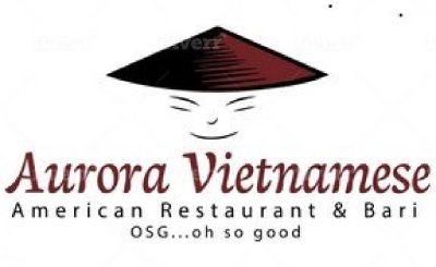 ||*Aurora Vietnamese American Restaurant & Bar**||