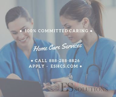 100 % Committed to Home Care - E & S Home Care Solutions