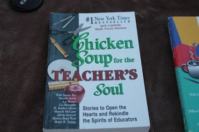 "Chicken Soup for the ""Teachers"" Soul"