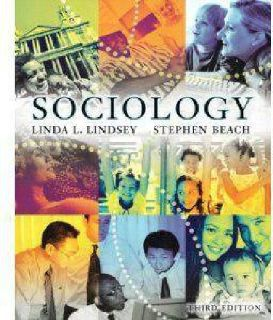 Socialogy 3rd ed by Linda L Lindsey Stephen Beech