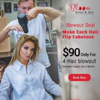 Blow Dry Deals At $90 @Bloom Salon and Spa
