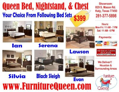 $399, Queen Bed, Night stand  Chest- 6 to choose from- we love options