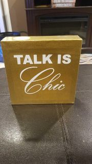 New with tags. Talk is chic sign