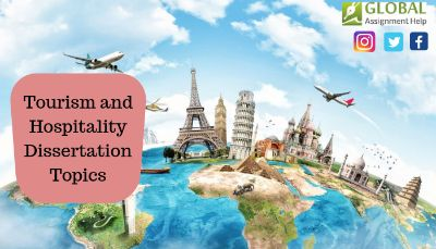 Choose Good Tourism and Hospitality Dissertation Topics in Best Prices