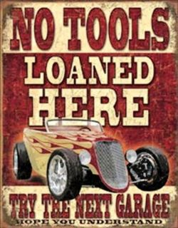 "Buy NO TOOLS LOANED HERE NOSTALGIC STEEL SIGN ""MADE IN U.S. AND FREE U.S. SHIPPING!"" motorcycle in Brooksville, Florida, United States, for US $14.98"
