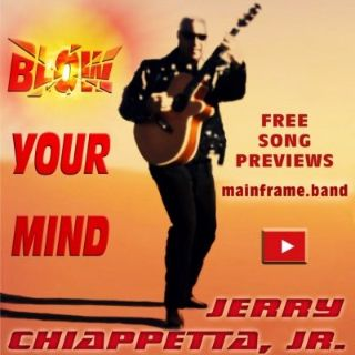 BLOW YOUR MIND a 21 Song Digital Album by Indie Artist Jerry Chiappetta, Jr.