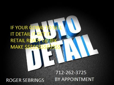 AUTO DETAIL SHOP IN SPENCER 11 W 2ND ST. ROGER SEBRING CALL 712-262-3725