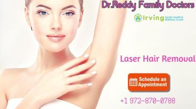 Best Laser Hair Removal in Irving TX | Dr. Reddy Family Doctors Clinic