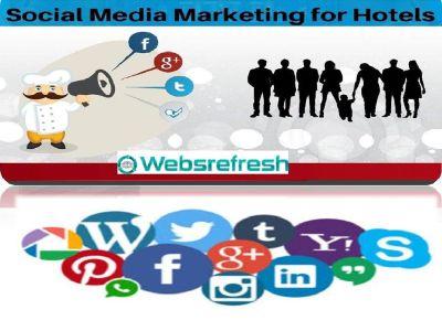 Social Media Marketing For Hotels | Websrefresh.Com