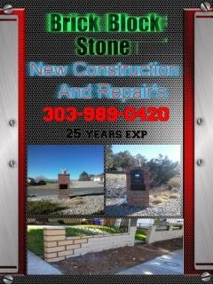 Brick , Block and Stone  New Construction and repairs 303-264-9530 or 303-989-0420