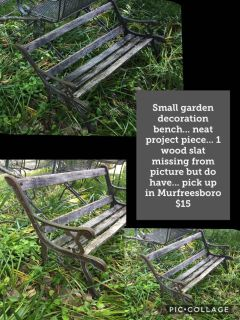 Small garden decoration bench... neat project piece... 1 wood slat missing from picture but do have... pick up in Murfreesboro $15
