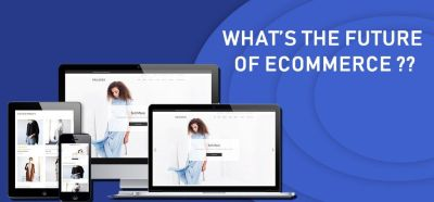 What's the Future of Ecommerce? Here Are Some Speculations