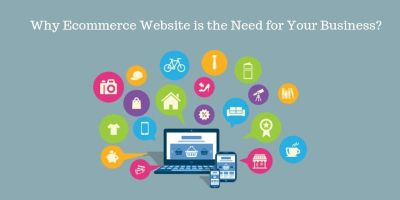 Why Ecommerce Website is the Need for Your Business?