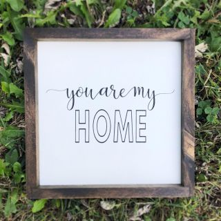 You Are My Home Framed Wood Sign