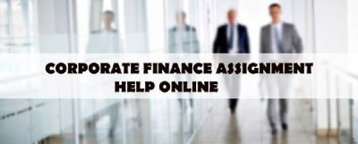 CORPORATE FINANCE ASSIGNMENT HELP   1-844-752-3111