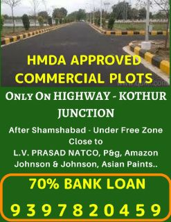 HMDA APPVRD COMMERCIAL PLOTS FOR SALES IN KOTHUR HIGHWAY,HYD