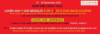 YEAR END SALE - LEARN ANY 3 SAP COURSES @ 99 $ + 25 % CASH BACK COUPON ( OFFER VALID from 27th - 31st DEC'16 -
