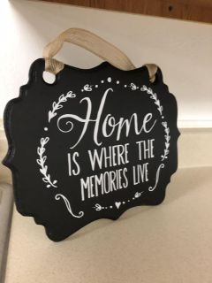 """""""Home is where the memories live"""" sign"""