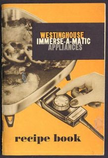 Vintage 1950's Westinghouse Immerse-A-Matic Appliances Recipe Book & Instructions