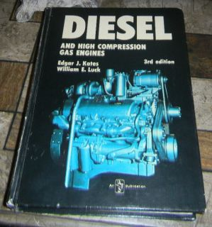 Diesel and High Compression Gas Engines, Kates and Luck 1974, American Technical