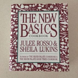 The New Basics Cookbook by Julee Rosso & Sheila Lukins