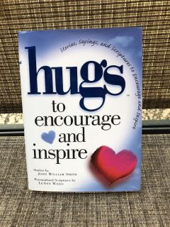 Hugs to Encourage and Inspire by John William Smith - Bible Scriptures - Inspirational Messages - New