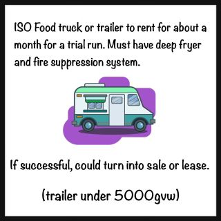 ISO food truck / trailer to rent