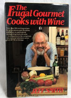 The Frugal Gourmet Cooks with Wine by Jeff Smith 1986 Hardcover Cookbook