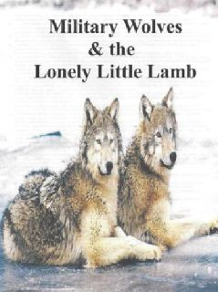 $4.99 Part 10; Military Wolves & the Lonely Little Lamb