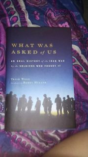 What was asked of us an oral history of the Iraq war by the soldiers who fought it