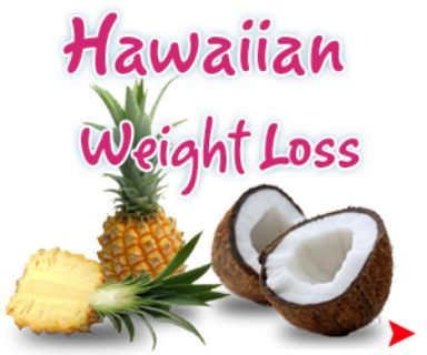 HAWAII WEIGHT LOSS SECRET 100% GUARANTEE
