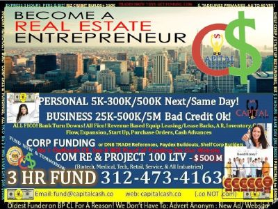 MAX PERSONAL $ BUSINESS $ RE $,CPN/CORP $  ALL 5OK5OOK 1M BL0C ! PROJECTS 100LTV PRIMARY TRADELINES