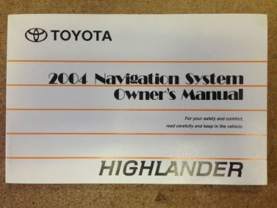 Purchase 2004 04 TOYOTA HIGHLANDER NAVIGATION SYSTEM OWNERS OWNER'S MANUAL! FREE S&H! motorcycle in Suwanee, Georgia, United States, for US $19.99