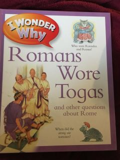 I Wonder Why Romans Wore Togas ...