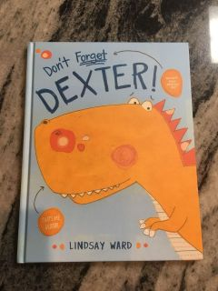 Hardcover Book - Don t Forget Dexter - help the dinosaur find his friend Jack $2