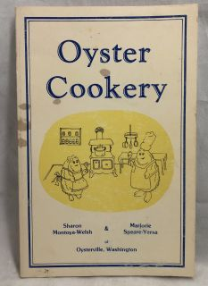 Oyster Cookery (Paperback) by Montoya Welsh (Author signed) 1984