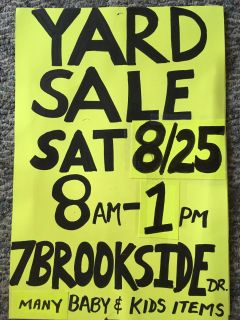 Yard Sale Saturday 8/25 from 8AM - 1PM.