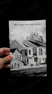 When Black Folks was Colored- A Collection of Memoirs and Poems by Black Americans 1993, Pensacola, Florida