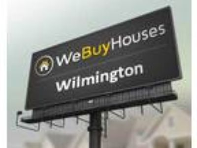 WE BUY HOMES in the Wilmington