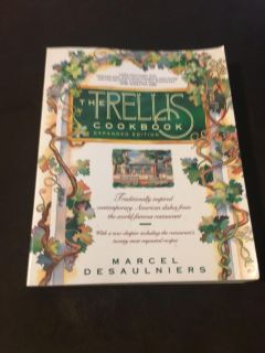 The Trellis Cookbook by Marcel Desaulniers Traditional Inspired Contemporary Dishes From the World Famous Restaurant