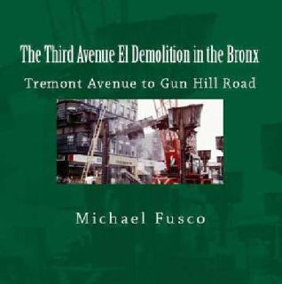 The Third Avenue El Demolition in the Bronx - Tremont Avenue to Gun Hill Road