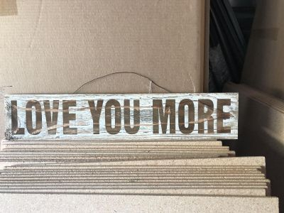 Love You More Wood Sign - Brand New