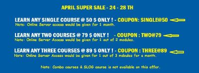 Last 2 days : APRIL SUPER SALE - LEARN SINGLE COURSE @ 50$, TWO @ 79$ & THREE@89$ -