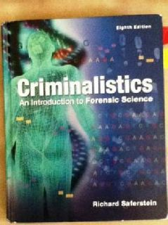 $15 Criminalistics, An Intro to Forensic Science, 8th Edition, Saferstein