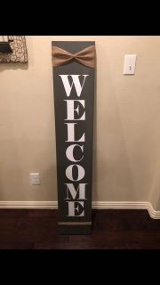 Welcome Signs! 5 feet tall and 2 inches thick