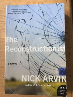 The Reconstructionist by Nick Arvin